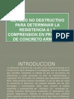 METODO NO DESTRUCTIVO PARA DETERMINAR LA RESISTENCIA A.pptx
