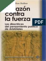 LIBRO Rus Rufino-La razón contra la fuerza-Las directrices del pensamiento político de Aristóteles.pdf