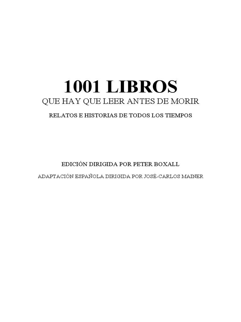 Boxall Peter Y Mainer Jose Carlos - 1001 Libros Que Hay Que Leer Antes de  Morir | Novelas | Reino Unido