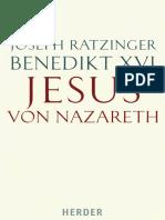 Joseph Ratzinger%2c Benedictus xvi (2007)%2c Jesus von Nazareth. Erster Teil%2c Von der Taufe im Jordan bis zur Verklärung. Freiburg-Basel-Wien%2c Herder..pdf