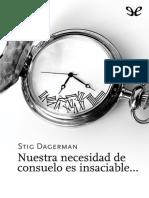 Dagerman Stig - Nuestra Necesidad de Consuelo Es Insaciable