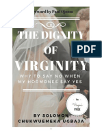 The Dignity of Virginity (Why to say No, when my Hormones say Yes)