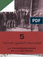 CAPITULO5--LAFRANCMASONERIAENLASOCIEDAD--LIBERTAD, IGUALDAD, FRATERNIDAD.pdf