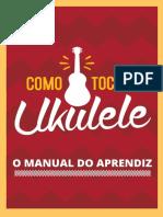Como Tocar Ukulele - O Manual Do Aprendiz