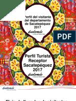 Perfil Del Visitante Del Departamento de Sacatepéquez 2017 (Turismo Receptor e Interno)