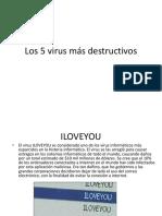 Los 5 virus más destructivos.pptx