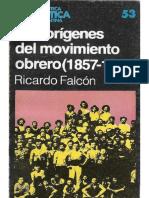 Falcón, Ricardo - Los Orígenes Del Movimiento Obrero (1857-1899)