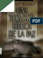 Una Teologia Biblica de La Paz - Juan Driver