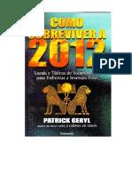Como Sobreviver a 2012 - Patrick Geryl
