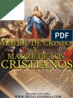 Madre de Cristo y Madre de Los Cristianos - Padre Luis Toro