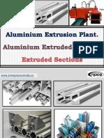 Aluminium Extrusion Plant. Aluminium Extruded Profiles