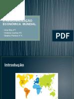 A Regionalização Económica Mundial (Apresentação Para a Turma) (1)