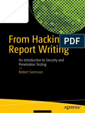 From Hacking to Report Writing - 1st Edition (2016) | Online ...