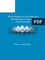 3D Workflows in Orthodontics Maxillofacial Surgery and Prosthodontics