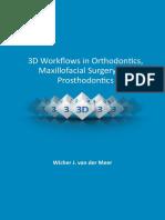 3D Workflows in Orthodontics Maxillofacial Surgery and Prosthodontics