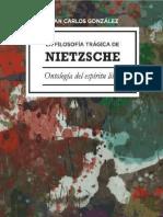 La Filosofía Trágica de Nietzsche. Ontología Del Espíritu Libre_ Juan Carlos González Caldito_1era Edición