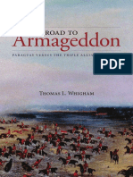 The Road to Armageddon; Paraguay Versus the Triple Alliance, 1866–70 - Thomas L. Whigham