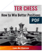 How to Win Better Positions ( Lars Bo Hansen