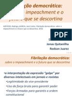 Fibrilação Democrática - Jonas - Duane - Rodson