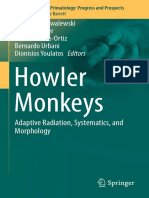 [Developments in Primatology_ Progress and Prospects] Martín M. Kowalewski, Paul a. Garber, Liliana Cortés-Ortiz, Bernardo Urbani, Dionisios Youlatos (Eds.) - Howler Monkeys_ Adaptive Radiation, Systematics, And Morp