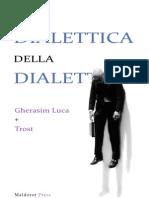GHERASIM LUCA + TROST Dialettica Della Dialettica
