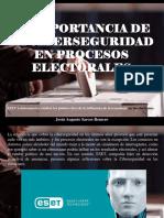 Jesús Augusto Sarcos Romero - La importancia de la Ciberseguridad en procesos electorales
