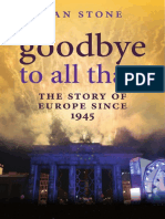 Dan Stone - Goodbye to All That__ a History of Europe Since 1945 (2014, Oxford University Press)