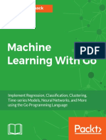 Machine Learning With Go Implement Regression, Classification, Clustering, Time-series Models, Neural Networks, And More