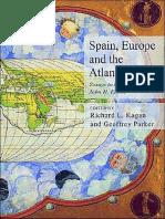 Richard L. Kagan, Geoffrey Parker-Spain, Europe and the Atlantic_ Essays in Honour of John H. Elliott-Cambridge University Press (2003)