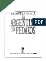 Piglia,Ricardo. La Argentina en Pedazos