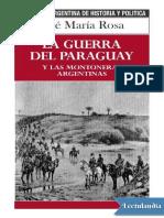 La Guerra Del Paraguay y Las Montoneras Argentinas - Jose Maria Rosa