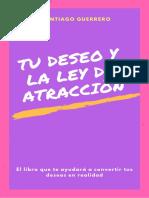 Santiago Guerrero Tu Deseo y La Ley de Atraccion