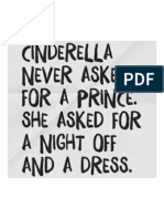 Cinderella Never Asked for a Prince. She Asked for a Night Off and a Dress