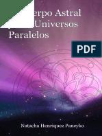 El Cuerpo Astral y Los Universos Paralelos (Spanish Edition)