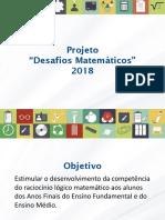 Projeto - Desafios Matemáticos - 2018 (Ppt Da Videoconferência de 13-03-2018)