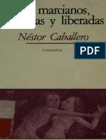 De Marcianos Patriotas y Liberadas Nestor Caballero