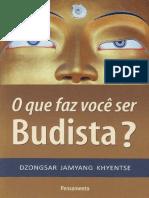 O que faz voce ser Budista_ - Dzongsar Jamyang Khyentse.pdf