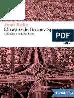 El Rapto de Britney Spears - Jean Rolin