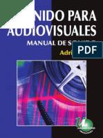 Sonido Para Audiovisuales. Manual de Sonido - Adrián Birlis
