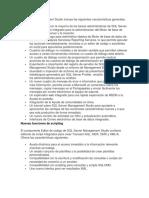 SQL Server Management Studio Incluye Las Siguientes Características Generales