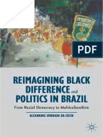 Alexandre Emboaba Da Costa (Auth.) - Reimagining Black Difference and Politics in Brazil_ From Racial Democracy to Multiculturalism (2014, Palgrave Macmillan US)