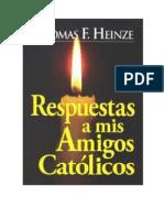 Respuestas a mis amigos católicos