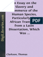 An Essay on the Slavery and Commerce of the Human Species Particularly the African Translated From a Latin Dissertation Which Was Honoured With The