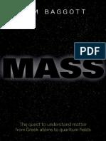 Baggott, J. E - Mass _ the Quest To