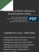 Rumos Das Politicas Culturais No Primeiro Governo Dilma