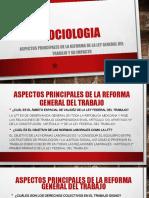 ASPECTOS PRINCIPALES DE LA REFORMA DE LA LEY GENERAL DEL TRABAJO Y SU IMPACTO