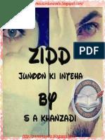 Zidd (Junoon Ki Inteha) (Complete)  by S A Khanzadi Part 1