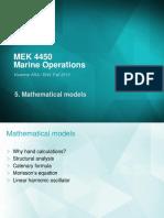MEK 4450 Marine Operations Kværner ASA / DNV, Fall 2012 Ch5 Mathematical Models