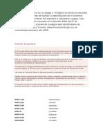 La Partida Arancelaria Es Un Código a 10 Dígitos en Donde Se Describe La Mercancía Con Fines de Facilitar Su Identificación en El Comercio Internacional y Determinan Los Requisitos e Impuestos a Pagar