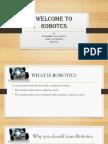 Welcome to Robotcs